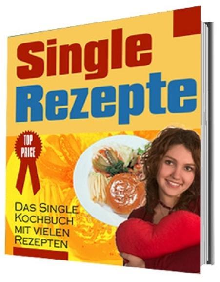 Single rezepte essen und trinken